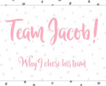 Why I'm Team Jacob