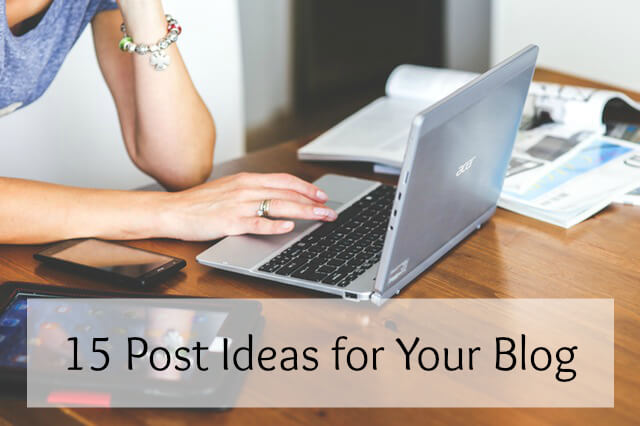 15-post-ideas-for-your-blog