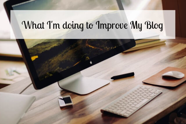what-im-doing-to-improve-my-blog