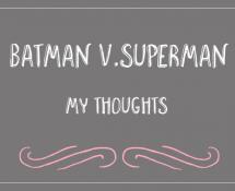 Batman vs. Superman: My thoughts