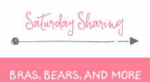 Saturday Sharing – bears, bras, and more