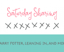 Saturday Sharing - Harry Potter, Leaning In, and more