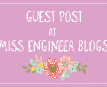 My Guest Post at Miss Engineer Blogs