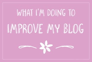 5 Steps to Improving My Blog
