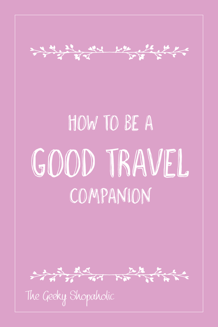 How to be a good travel companion