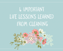 4 important life lessons learned from cleaning