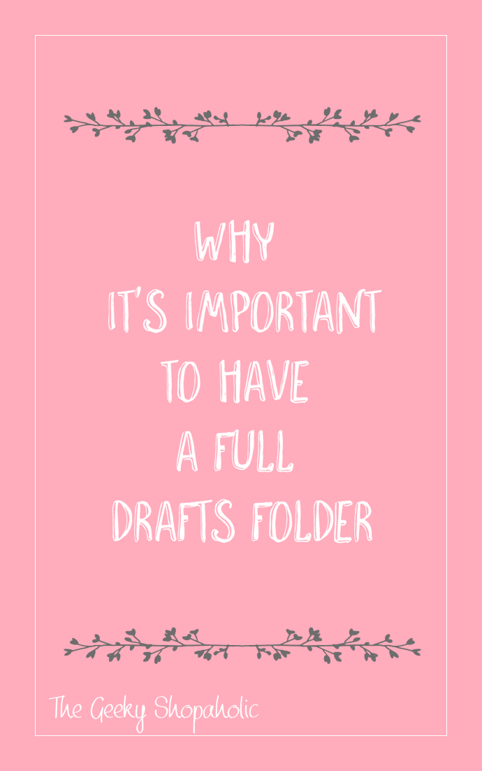 Why it's important to have a full drafts folder