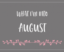 What I'm Into - August 2016